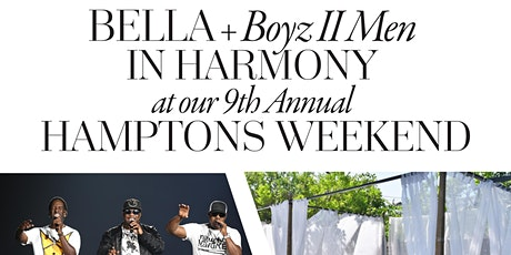 BELLA's 2021 Hamptons Weekend Featuring Boyz II Men tickets