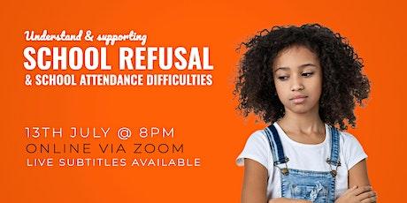 School Refusal and School Attendance Difficulties tickets