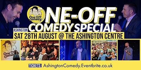 One Off Comedy Special Live at The Ashington Centre - Ashington! tickets