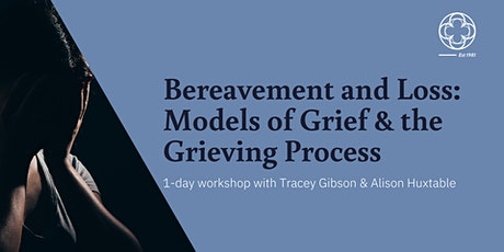 Bereavement and Loss: Models of Grief and the Grieving Process tickets