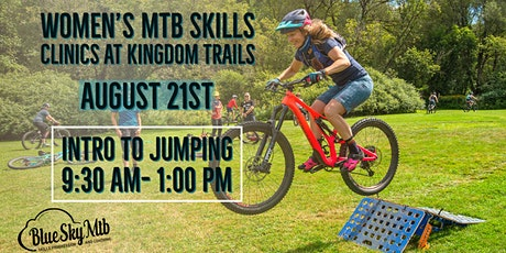 Blue Sky MTB Women's Skills Clinic at Kingdom Trails: Intro to Jumping tickets
