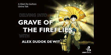 Delving Into ' Grave of the Fireflies' with Alex Dudok de Wit tickets
