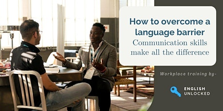 How to communicate with clients who have English as an Additional Language. tickets
