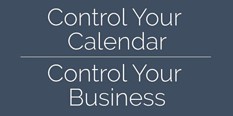 Control Your Calendar, Control Your Business tickets