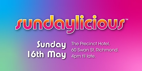 Sundaylicious - May 16th - The Precinct Hotel tickets