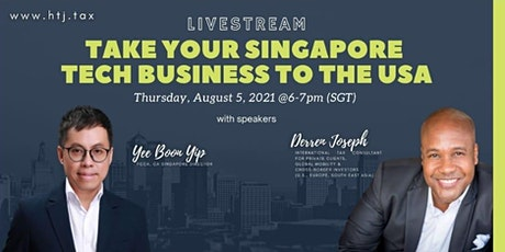 (LIVESTREAM) Take Your Singapore Tech Business To The  USA tickets
