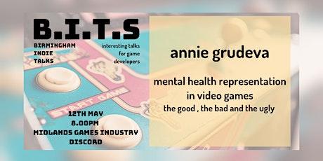 BITs - Annie Grudeva, Mental Health Representation in Video Games tickets
