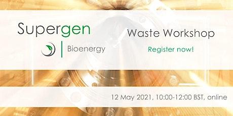 Supergen Bioenergy Hub - Waste Workshop tickets