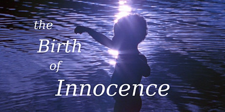 PUBLIC FILM SCREENING:   The Birth Of Innocence - featuring Don Miguel Ruiz tickets