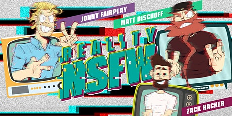 RealityNSFW with Jonny Fairplay & Matt Bischoff - Bon Voyage Zack Party tickets
