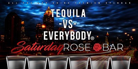 TEQUILA vs EVERYBODY : All You Can Drink this Saturday at ROSEBAR tickets