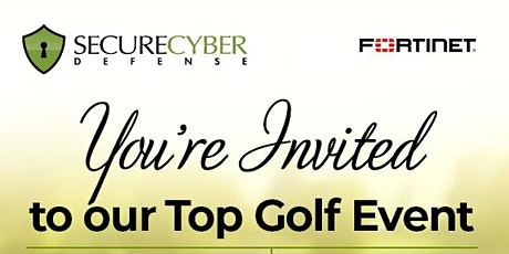 Secure Cyber Defense Top Golf Outing tickets