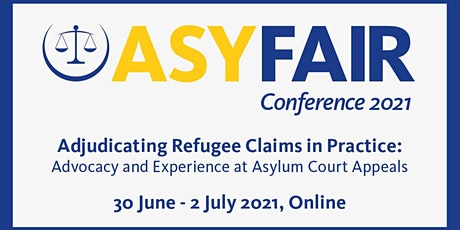 ASYFAIR Conference 2021 - Adjudicating Refugee Claims in Practice tickets