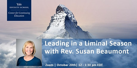 Leading in a Liminal Season with Rev. Susan Beaumont tickets