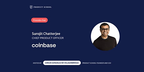 Fireside Chat with Coinbase CPO, Surojit Chatterjee tickets
