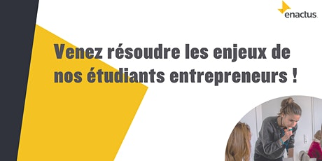 Venez résoudre les enjeux de nos étudiants entrepreneurs ! billets