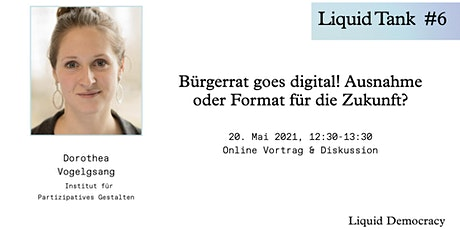 Liquid Tank #6 Bürgerrat goes digital! Tickets