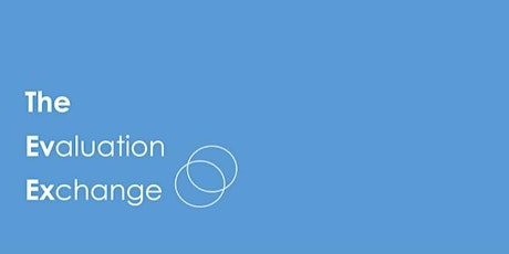 The Evaluation Exchange  - is it for you and your organisation? tickets