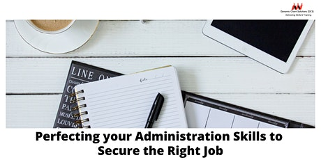 Reg Interest -Perfecting Your Administration Skills to Secure the Right Job tickets