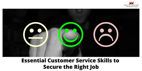 Reg Interest - Essential Customer Service Skills To Secure the Right Job tickets