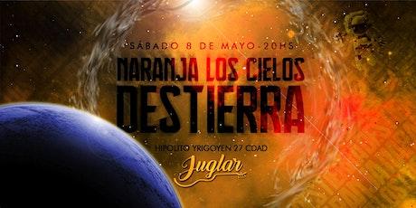 Destierra + Naranja Los Cielos // Juglar Bar entradas