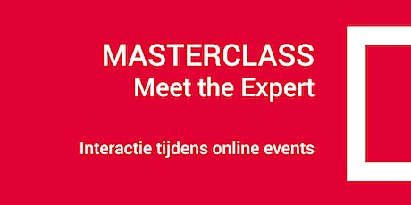 Masterclass  Meet the Expert - Interactie tijdens je online event - 25mei tickets