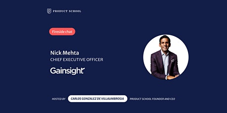 Fireside Chat with Gainsight CEO, Nick Mehta tickets