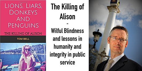 The Killing of Alison - Lessons in Humanity and Integrity in Public Service tickets