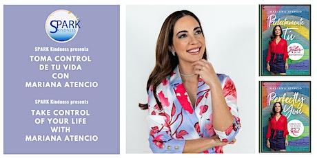 Take CONTROL of Your Life with Mariana Atencio -  Toma CONTROL de tu Vida entradas