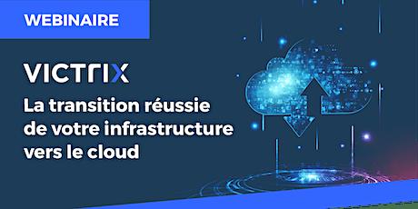 La transition réussie de votre infrastructure vers le cloud billets