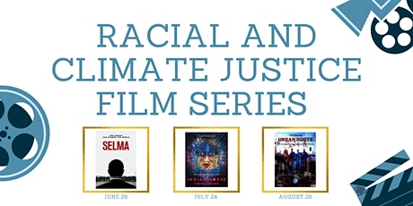 Racial and Climate Justice Film Series tickets