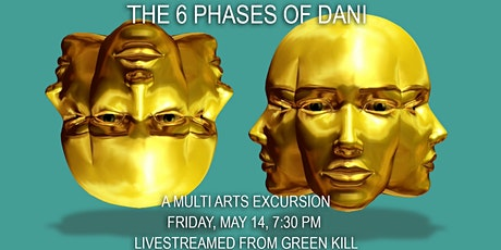 The 6 Phases of Dani, May 14, 7:30 PM Livestream Tickets