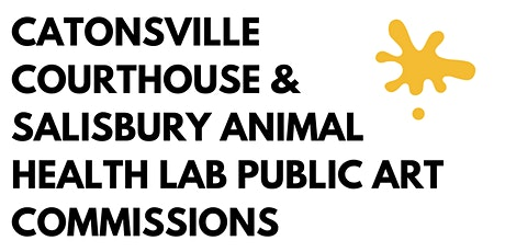 Catonsville Courthouse & Salisbury Animal Health Lab Public Art Commissions tickets