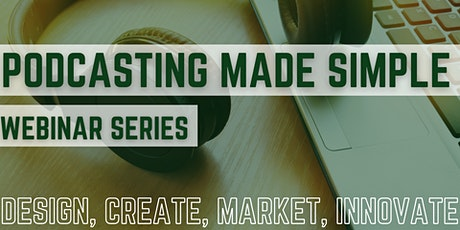 Podcasting Made Simple Webinar Series tickets