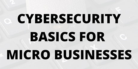 Cybersecurity Basics for Micro Businesses tickets