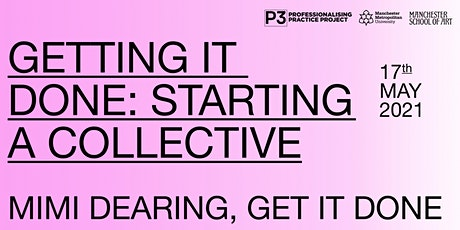 Getting it Done: Starting a Collective with Mimi Dearing, GET IT DONE biglietti