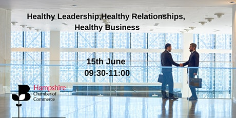 Healthy leadership, healthy relationships, healthy business tickets