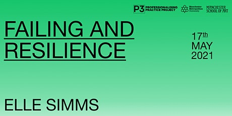 Failing and Resilience with Elle Simms, P3 Team Tickets