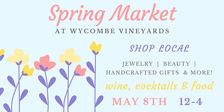Spring Market at Wycombe Vineyards tickets