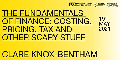 The Fundamentals of Finance: Costing, Pricing, Tax and other scary stuff tickets