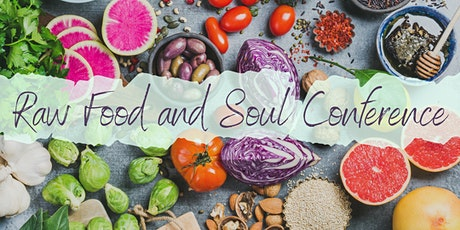 Raw Foods and Soul Conference tickets
