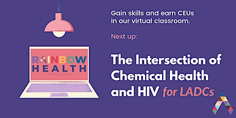 The Intersection of Chemical Health and HIV - 2 hours tickets