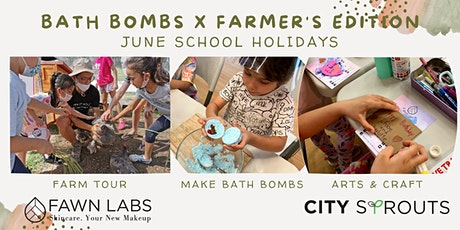 Bath Bombs X Farmer's Edition (June School Holidays) tickets