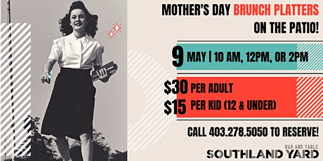 Mother's Day Brunch on the Southland Yard Patio! tickets
