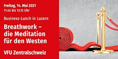 Business-Lunch in Luzern, Zentralschweiz, 14.05.2021