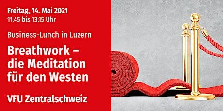 Business-Lunch in Luzern, Zentralschweiz, 14.05.2021 tickets