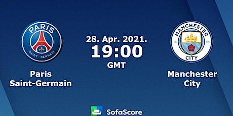 STREAMS!@..Paris-SG Man City e.n direct live 28 avril 2021 billets
