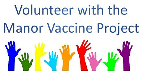 Manor Vaccine Event Volunteer Sign Up: Saturday May 15th tickets