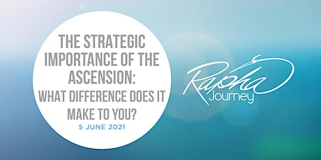 Workshop - The Strategic Importance of the Ascension tickets