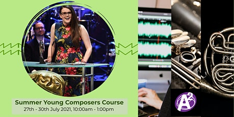 Cwrs Haf Cyfansoddwyr Ifanc 2021 / Summer Young Composers Course 2021 tickets